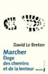frederic-gros-petite-bibiotheque-marcheurdavid-le-breton-Marcher-eloge-des-chemins-et-de-la-lenteur